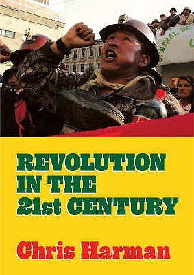 Revolution In The 21 St Century by Chris Harman