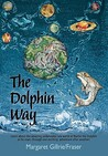 The Dolphin Way by Marg Gillrie Fraser