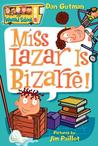 Miss Lazar Is Bizarre! (My Weird School, #9)