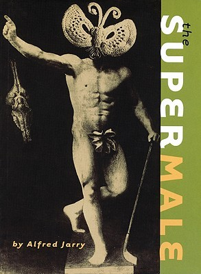 The Supermale by Alfred Jarry