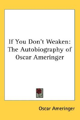 If You Don't Weaken: The Autobiography of Oscar Ameringer