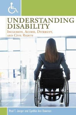 Understanding Disability: Inclusion, Access, Diversity, and Civil Rights