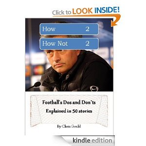 How 2 How Not 2: Football's Do's and Don'ts Explained in 50 Stories