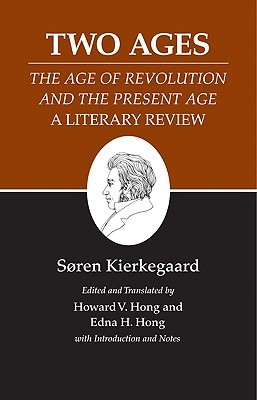 The Two Ages (Kierkegaard's Writings, Volume 14)