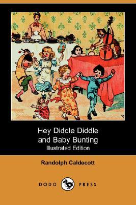 Hey Diddle Diddle and Baby Bunting