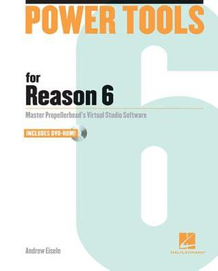 Power Tools for Reason 6 [With DVD ROM]