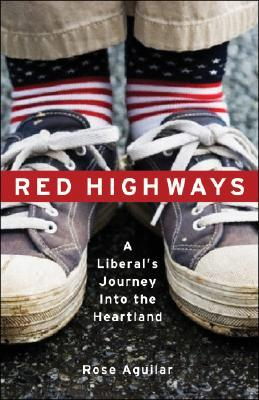 Red Highways: A Liberal's Journey Into the Heartland