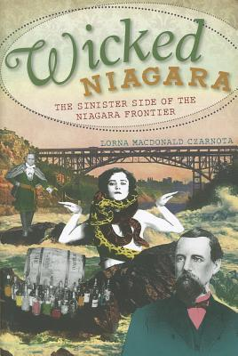Wicked Niagara: the Sinister Side of the Niagara Frontier