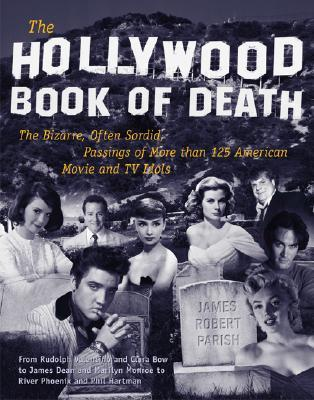 The Hollywood Book of Death by James Robert Parish
