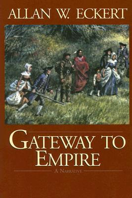 Gateway to Empire by Allan W. Eckert