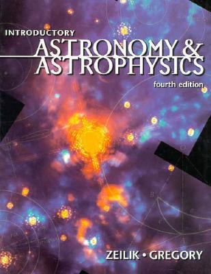 Introductory Astronomy and Astrophysics by Michael Zeilik