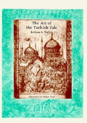 The Art of the Turkish Tale (Volume One)