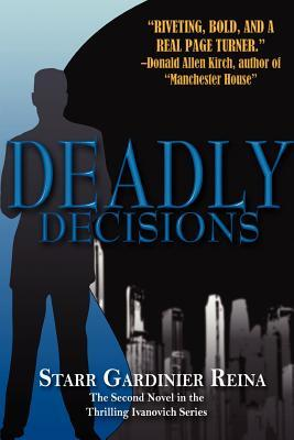 Deadly Decisions (Ivanovich, #2)