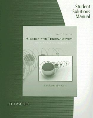 Student Solutions Manual for Swokowski/Cole's Algebra and Trigonometry with Analytic Geometry