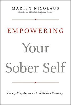 Empowering Your Sober Self by Martin Nicolaus
