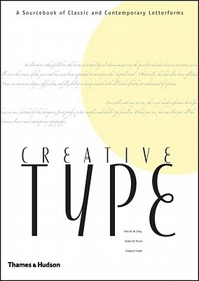 Creative Type: A Sourcebook of Classic and Contemporary Letterforms