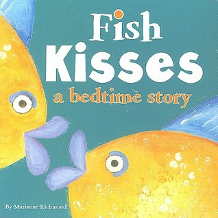 Fish Kisses: A Bedtime Story