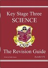Science: Key Stage Three: The Revision Guide: Levels 5-7