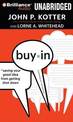 Buy-In: Saving Your Good Idea from Getting Shot Down