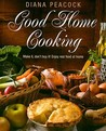 Good Home Cooking: Make It, Don't Buy It! Real Food At Home   Mostly At Less Than A Pound A Head