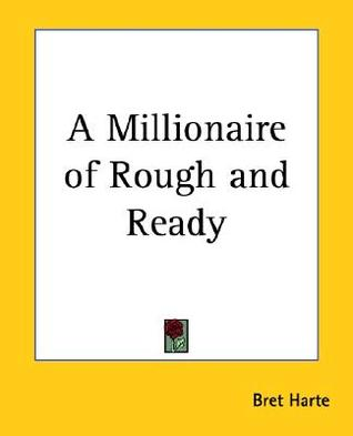 A Millionaire of Rough and Ready