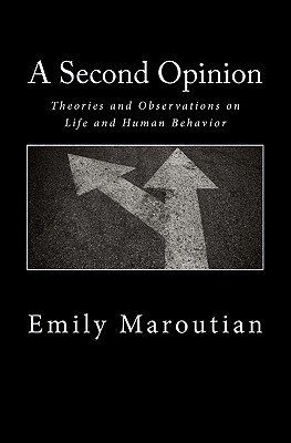 A Second Opinion: Theories and Observations on Life and Human Behavior