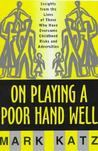 On Playing a Poor Hand Well: Insights from the Lives of Those Who Have Overcome Childhood Risks and Adversities