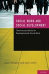 Social Work and Social Development: Theories and Skills for Development Social Work