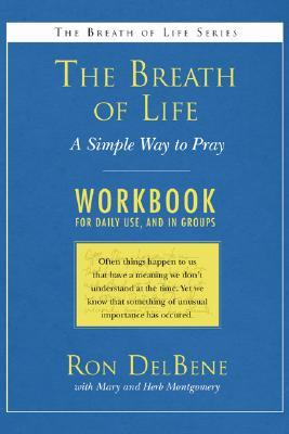 The Breath Of Life: Workbook: A Simple Way To Pray: A Daily Workbook For Use In Groups (Breath Of Life)