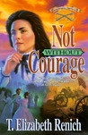 Not Without Courage (Shadowcreek Chronicles #3)