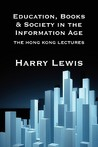 Education, Books and Society in the Information Age: The Hong Kong Lectures