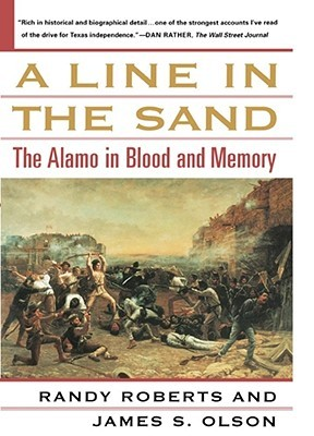A Line in the Sand: The Alamo in Blood and Memory