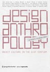 Design Anthropology: Object Culture In The 21st Century (Edition Angewandte)