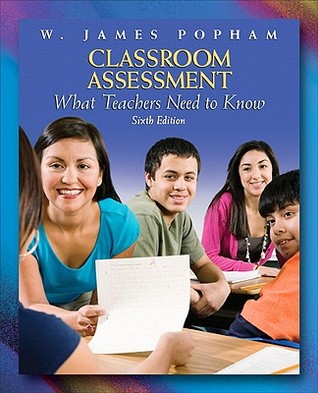 Classroom Assessment by W. James Popham