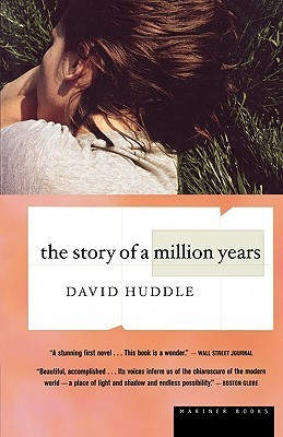 The Story of a Million Years by David Huddle