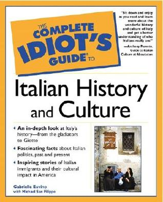 The Complete Idiot's Guide to Italian History and Culture by Gabrielle Ann Euvino
