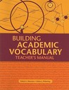 Building Academic Vocabulary: Teacher's Manual
