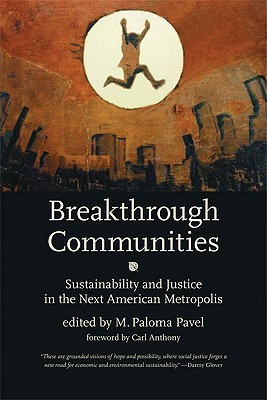 Breakthrough Communities: Sustainability and Justice in the Next American Metropolis