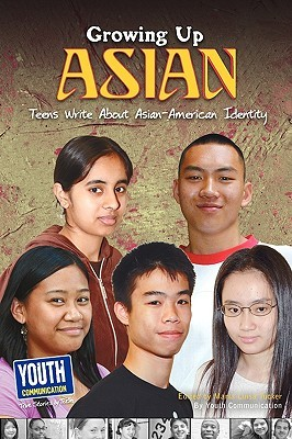 Growing Up Asian: Teens Write about Asian-American Identity