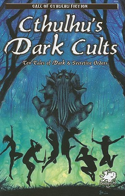 Cthulhu's Dark Cults by David Conyers