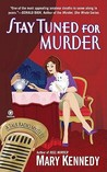Stay Tuned for Murder (Talk Radio Mystery #3)