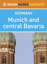Rough Guides Snapshot: Munich and central Bavaria