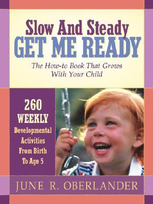Slow and Steady Get Me Ready for Kindergarten by June R. Oberlander