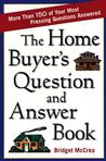 The Home Buyer's Question and Answer Book