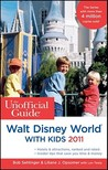 The Unofficial Guide to Walt Disney World With Kids 2011