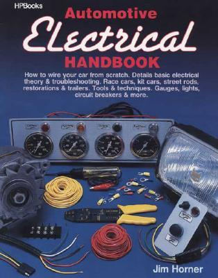 Automotive Electrical Handbook: How to Wire Your Car from Scratch