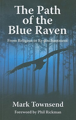 The Path Of The Blue Raven by Mark Townsend