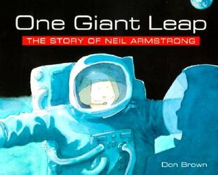 One Giant Leap: The Story of Neil Armstrong by Don Brown ...