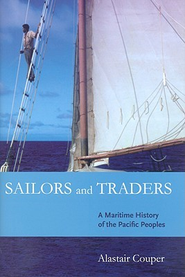 Sailors and Traders: A Maritime History of the Pacific Peoples