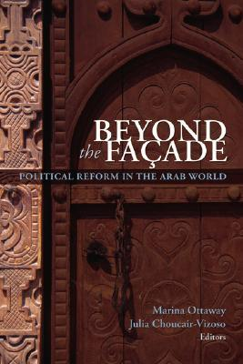 Beyond the Façade: Political Reform in the Arab World